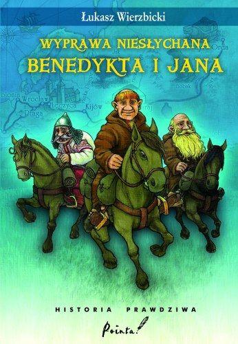 Książka dla włóczykijów – recenzja Wyprawa niesłychana Benedykta i Jana